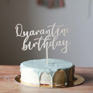 "Cake Topper ""Quarantine Birthday"""